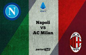 Ponturi fotbal online » Napoli – AC Milan: Investitii in cote de 1.62 si 1.95 pentru derby-ul weekend-ului din Serie A!
