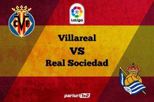 Pariuri fotbal » Villareal – Sociedad: Oaspetii lupta pentru mentinerea in top 7!