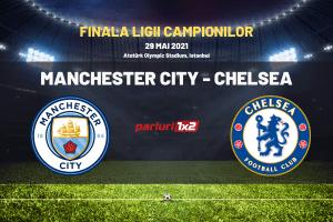 Manchester City – Chelsea, finala Ligii Campionilor: Avem cotele! Vezi cine are prima sansa in duelul englezilor!