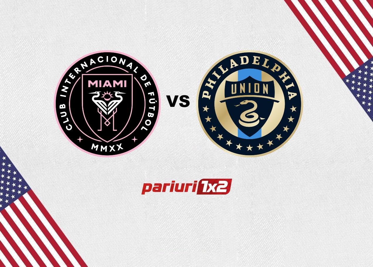 Ponturi bune Inter Miami - Philadelphia Union