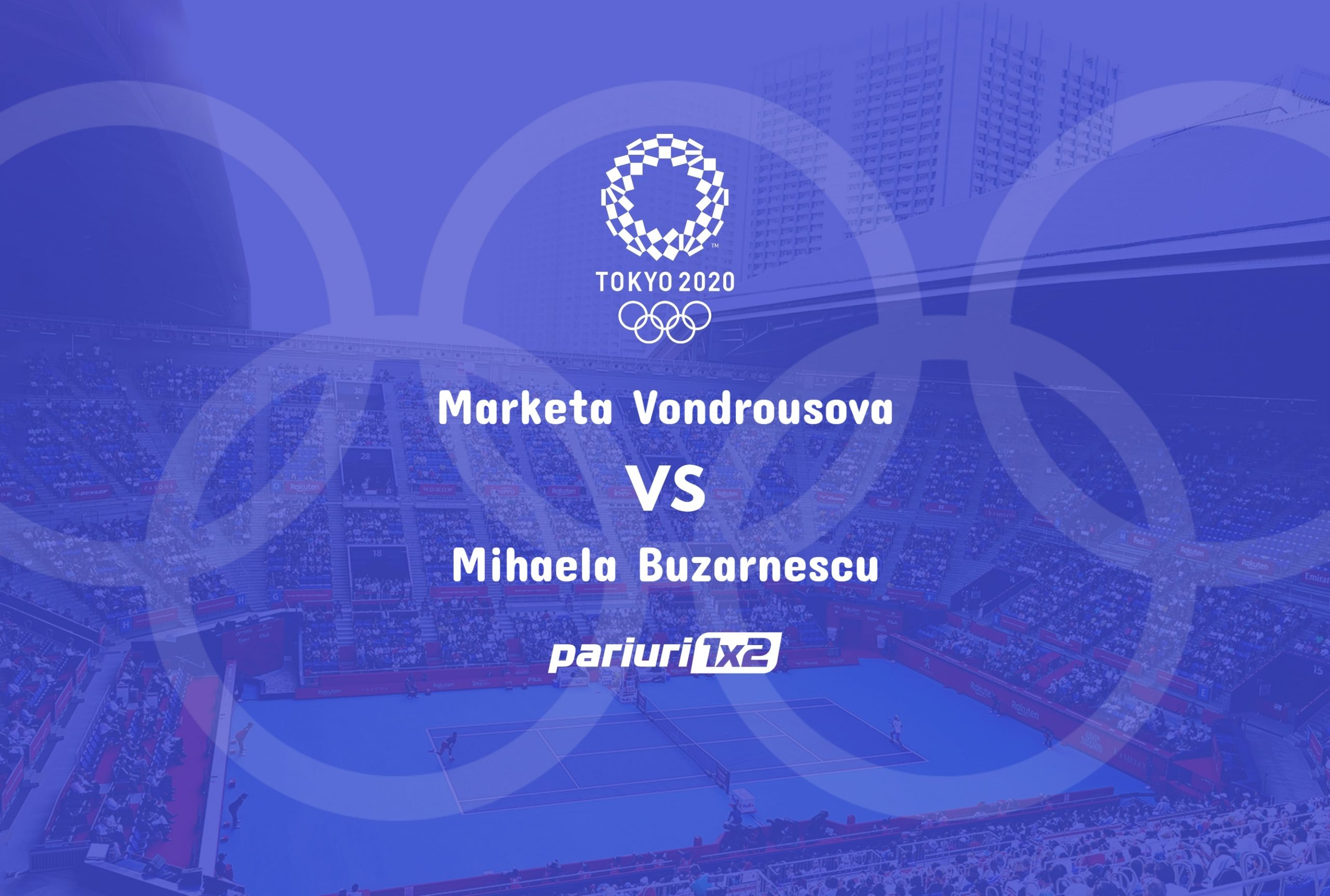 Vondrousova - Buzarnescu